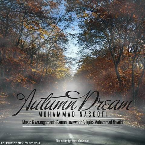 دانلود آهنگ محمد ناسوتی به نام رویای پاییز
