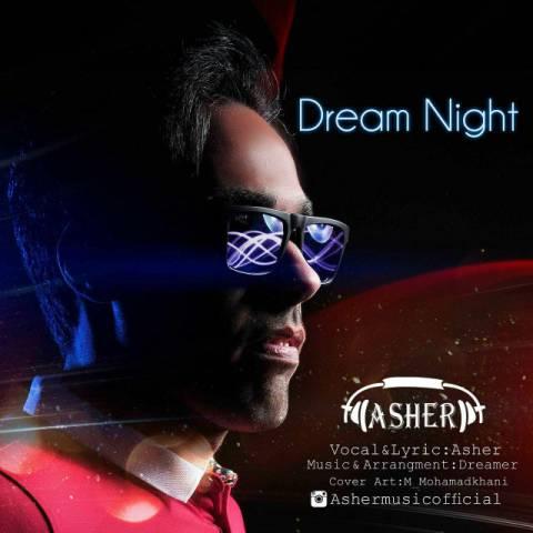 دانلود آهنگ Asher به نام Dream Night