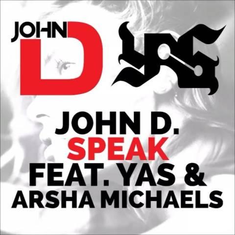 دانلود آهنگ یاس و John D و Arsha Michaels به نام Speak