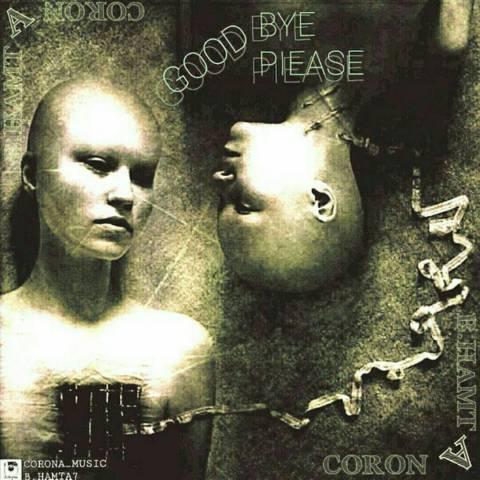 دانلود آهنگ Corona و B.Hamta به نام Good Bye Please