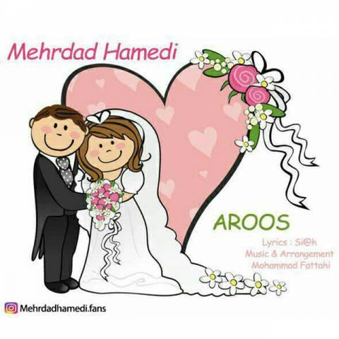دانلود آهنگ مهرداد حامدی به نام عروس