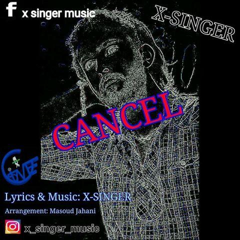 دانلود آهنگ X Singer به نام کنسل