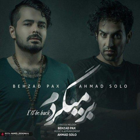 متن اهنگ جدید بهزاد پکس و احمد سولو به نام برمیگردم