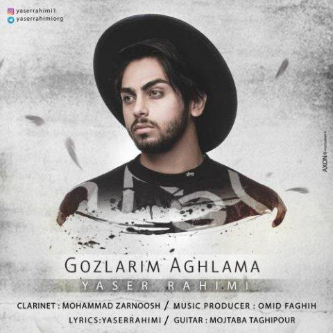 دانلود آهنگ یاسر رحیمی به نام گوزلریم آغلاما