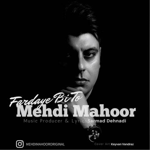 Mehdi Mahoor&nbspFardaye Bi To