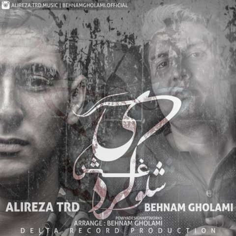 Alireza TRD Ft Behnam Gholami&nbspSholooghesh Kardi