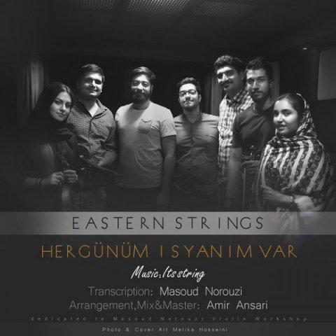 دانلود آهنگ Eastern Strings به نام Hergunum Isyanim Var