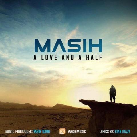 مسیح یک عشق و نصفی | دانلود آهنگ مسیح به نام یک عشق و نصفی