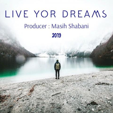 مسیح شعبانی Live You Dreams | دانلود بی کلام مسیح شعبانی به نام Live You Dreams