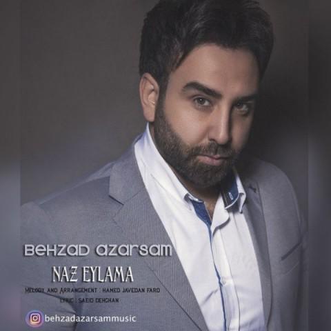 بهزاد آذرسام ناز ایلمه | دانلود آهنگ بهزاد آذرسام به نام ناز ایلمه