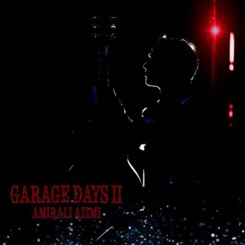 امیرعلی عظیمی Garage Days II | دانلود آهنگ امیرعلی عظیمی به نام Garage Days II