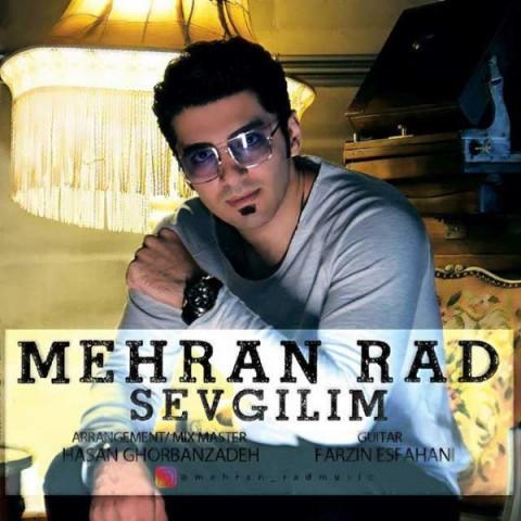دانلود آهنگ جدید مهران راد Sevgilim