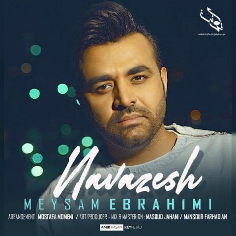میثم ابراهیمی نوازش، دانلود آهنگ جدید میثم ابراهیمی نوازش + متن ترانه