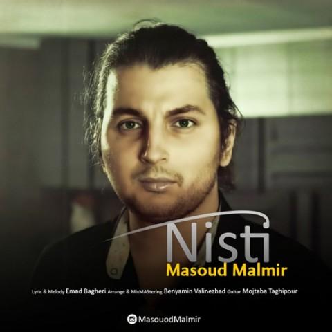 دانلود آهنگ جدید مسعود مالمیر نیستی