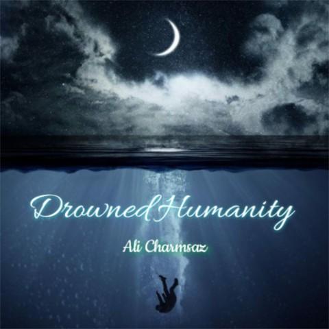 دانلود آهنگ جدید علی چرمساز Drowned Humanity