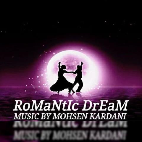 دانلود آهنگ جدید محسن کردانی Romantic Dream
