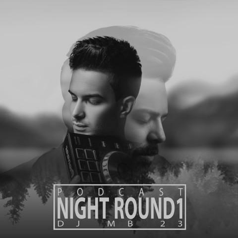دانلود آهنگ جدید Dj Mb 23 Night Round1