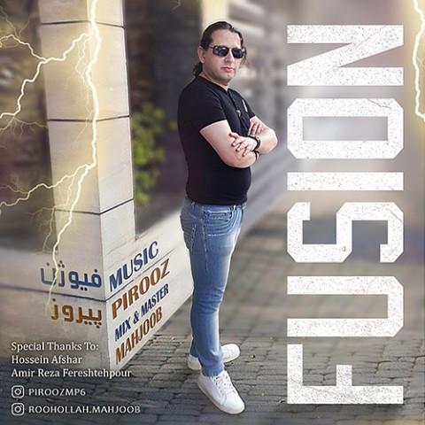دانلود آهنگ جدید پیروز فیوژن