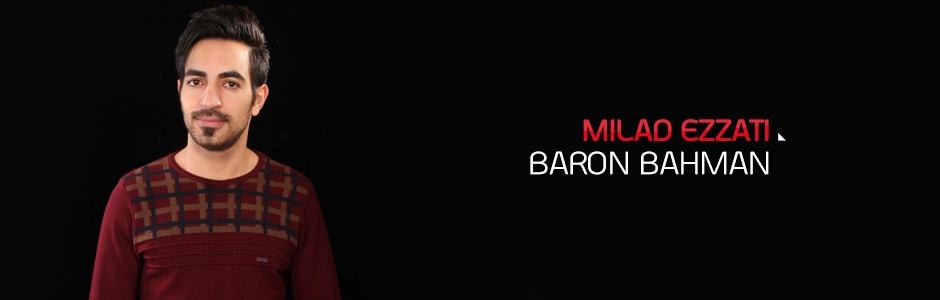 Milad Ezzati - Baron Bahman